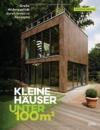 Kleine Häuser unter 100 Quadratmeter: Große Wohnqualität durch kreative Konzepte -